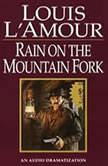 Rain on a Mountain Fork, Louis L'Amour