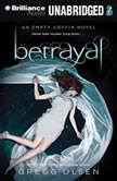 Betrayal An Empty Coffin Novel, Gregg Olsen