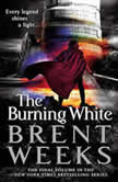 The Burning White, Brent Weeks