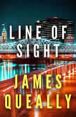 Line of Sight, James Queally