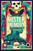 Mister Memory A Novel, Marcus Sedgwick