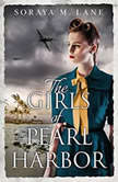 The Girls of Pearl Harbor, Soraya M. Lane
