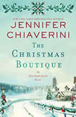 The Christmas Boutique An Elm Creek Quilts Novel, Jennifer Chiaverini
