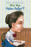 Who Was Helen Keller?, Gare Thompson