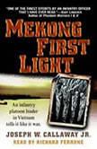 Mekong First Light, Joseph W. Callaway, Jr.