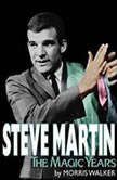 Steve Martin The Magic Years, Morris Walker