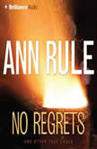 No Regrets And Other True Cases, Ann Rule
