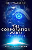 The Corporation Wars: Insurgence, Ken MacLeod