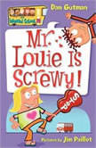 My Weird School #20 Mr. Louie Is Screwy!, Dan Gutman