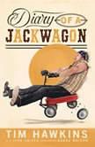 Diary of a Jackwagon, Tim Hawkins