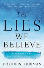 The Lies We Believe Renew Your Mind and Transform Your Life, Dr.  Chris Thurman