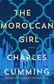 The Moroccan Girl A Novel, Charles Cumming