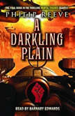 Darkling Plain, A: Book 4 of Mortal Engines, Philip Reeve