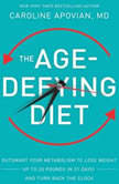 The Age-Defying Diet Outsmart Your Metabolism to Lose Weight--Up to 20 Pounds in 21 Days!--And Turn Back the Clock, Caroline Apovian