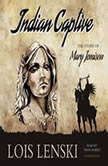 Indian Captive The Story of Mary Jemison, Lois Lenski