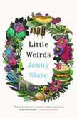 Little Weirds, Jenny Slate
