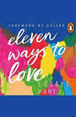 Eleven Ways to Love, Part 1: A Letter to my Lover(s), Dhrubo Jyoti