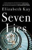 Seven Lies A Novel, Elizabeth Kay