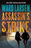 Assassin's Strike A David Slaton Novel, Ward Larsen
