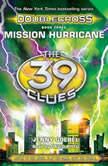 The 39 Clues: Doublecross, Book 3: Mission Hurricane, Jenny Goebel