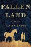 Fallen Land, Taylor Brown