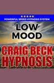 Low Mood: Hypnosis Downloads, Craig Beck
