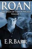 ROAN:  The Tales Of Conor Archer, E. R. Barr