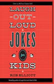 Laugh-Out-Loud Jokes for Kids, Rob Elliott