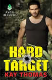 Hard Target Elite Ops - Book One, Kay Thomas