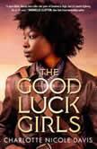 The Good Luck Girls, Charlotte Nicole Davis