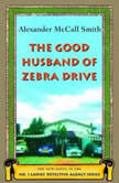 The Good Husband of Zebra Drive, Alexander McCall Smith