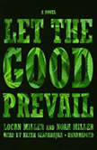 Let the Good Prevail, Logan Miller; Noah Miller