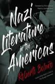 Nazi Literature in the Americas, Roberto Bolano