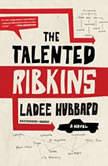 The Talented Ribkins, Ladee Hubbard