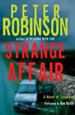 Strange Affair A Novel of Suspense, Peter Robinson
