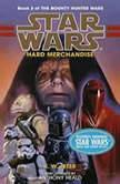 Star Wars: The Bounty Hunter Wars: Hard Merchandise Book 3, K. W. Jeter