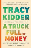 A Truck Full of Money, Tracy Kidder