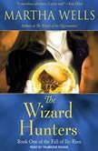 The Wizard Hunters, Martha Wells