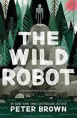 The Wild Robot, Peter Brown