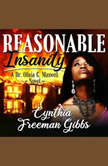 Reasonable Insanity, Cynthia Freeman Gibbs