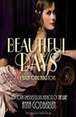 Beautiful Days: A Bright Young Things Novel, Anna Godbersen