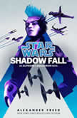 Shadow Fall (Star Wars) An Alphabet Squadron Novel, Alexander Freed