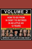 How to Go From in Debt to Retired in as Little as 12 Years Volume 2 Use Proven Financial Principles to Transition From Working a Job to Passive Income Investments, Zane Rozzi