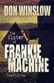 The Winter of Frankie Machine, Don Winslow