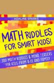 Math Riddles For Smart Kids! , Adaline Sparks
