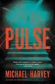 Pulse, Michael Harvey