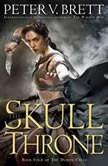 The Skull Throne, Peter V. Brett