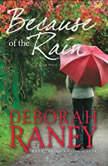 Because of the Rain, Deborah Raney