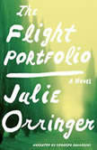The Flight Portfolio, Julie Orringer