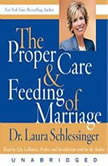The Proper Care and Feeding of Marriage Preface and Introduction read by Dr. Laura Schlessinger, Dr. Laura Schlessinger